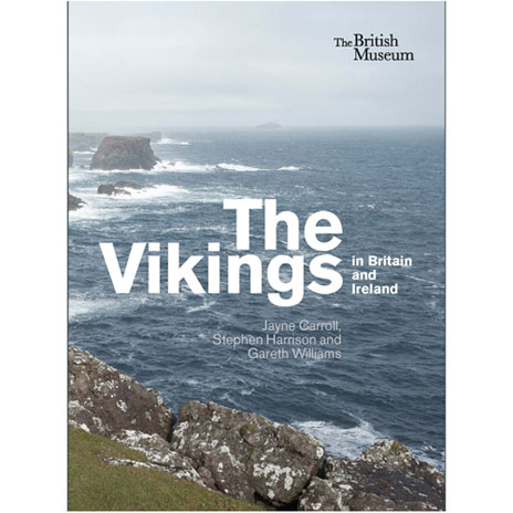 The Vikings in Britain and Ireland life and legend. Gareth Williams