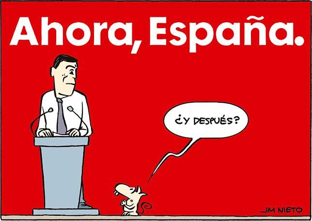 """""""Ahora, Gobierno. Ahora, España…"""""""
