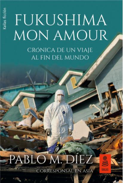 """Basada en el tsunami de Japón y el accidente en la central nuclear, """"Fukushima mon amour"""" ha sido publicada por la editorial Kailas."""