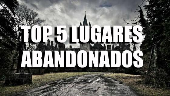 Top 5: Los lugares abandonados más estremecedores del mundo
