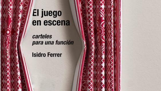 Teatro y diseño, el gran escenario de Isidro Ferrer